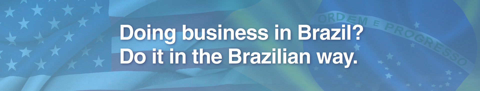 Doing business in Brazil? Do it in the Brazilian way.